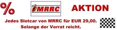 Aktion MRRC - jedes Slotcar von MRRC für EUR 29,00