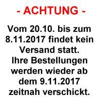 Vom 20.10. bis zum 8.11.2017 findet kein Versand statt!