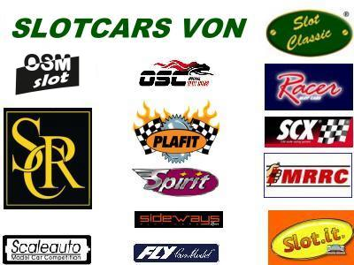 Slotcars von Slot Classic, SCR, Otero Scale Model, Racer, Spirit, Sideways, MRRC, Slot.it, FLY, Scale Auto........